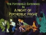 The Psychedelic Experience – October 30, 2014 – A Night of Psychedelic Fright