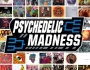 The Psychedelic Experience Presents Psychedelic Madness!